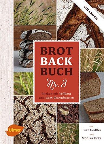 Brotbackbuch Nr. 3: Backen mit Vollkorn und alten (Drax Aus)
