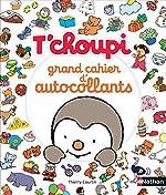 T'choupi - Mon grand cahier d'autocollants - Dès 2 ans de Thierry Courtin