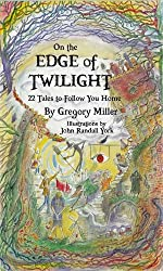 On the Edge of Twilight: 22 Tales to Follow You Home