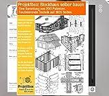 Blockhaus selber bauen: Deine Projektbox inkl. 200 Original-Patenten bringt Dich mit Spaß ans Ziel!