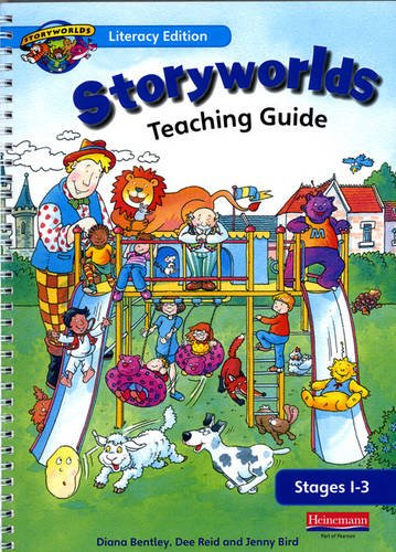 Storyworlds Reception Stages 1-3 Teaching Guide: Teacher's Guide Stages 1-3