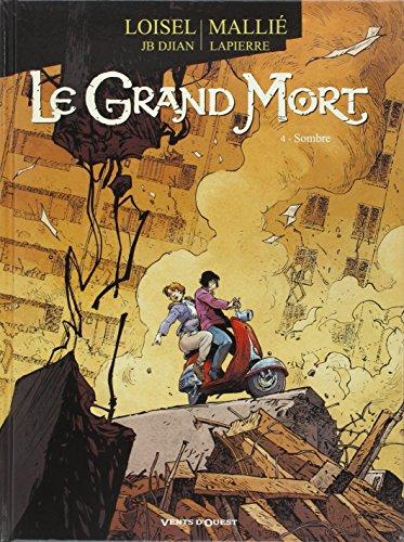 Le Grand Mort, Tome 4 : Sombre