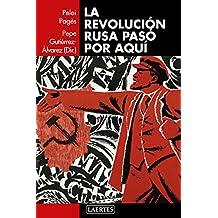 La revolución rusa pasó por aquí (Laertes nº 125) (Spanish Edition)
