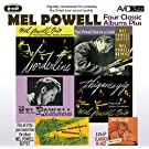 Four Classic Albums Plus (Borderline / Thigamagig / Mel Powell Out On A Limb / The Mel Powell Bandstand)