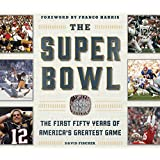 The Super Bowl: The First Fifty Years of America's Greatest Game