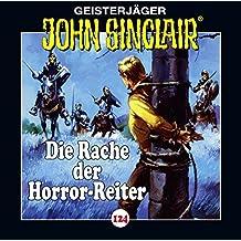 John Sinclair - Folge 124: Die Rache der Horror-Reiter. (Geisterjäger John Sinclair)