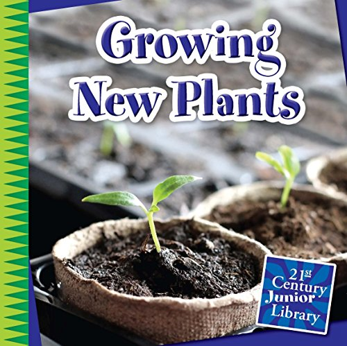 Descargar PDF Growing New Plants (21st Century Junior Library: Plants)