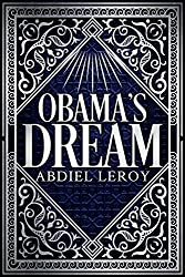 Obama's Dream: The Journey That Changed the World (Epic Poetry Book 1)