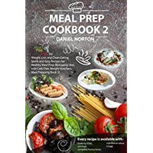 Meal Prep Cookbook: Meal Prep Ideas for Weight Loss and Clean Eating, Quick and Easy Recipes for Healthy Meal Prep (Ketogenic diet, Low Carb Diet, Weight ...   Meal Prepping Book 2 ) (English Edition)