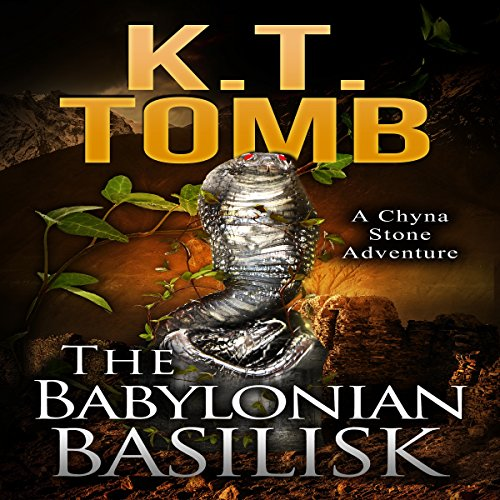 the-babylonian-basilisk-a-chyna-stone-adventure-book-4