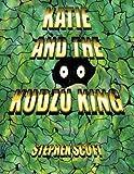 KATIE AND THE KUDZU KING by Stephen Scott (2010-11-05)