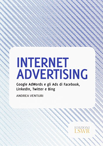 internet-advertising-google-adwords-e-gli-ads-di-facebook-linkedin-twitter-e-bing