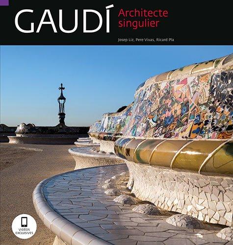 Gaudi: Architecte singulier par Josep Liz, Pere Vivas, Ricard Pla