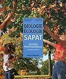 Biologie-Ecologie SAPAT 2e professionnelle enseignement agricole : Cours et exercices résolus...