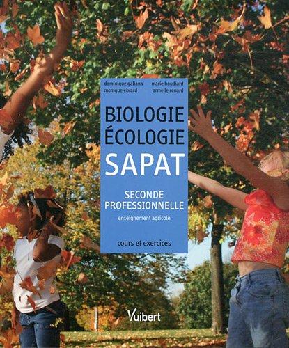 Biologie-Ecologie SAPAT 2e professionnelle enseignement agricole : Cours et exercices résolus par Dominique Galiana