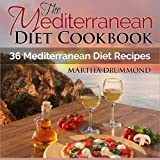 The Mediterranean Diet Cookbook: 36 Mediterranean Diet Recipes by Martha Drummond (2014-10-08)