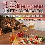 The Mediterranean Diet Cookbook: 36 Mediterranean Diet Recipes by Martha Drummond (2014-10-08)
