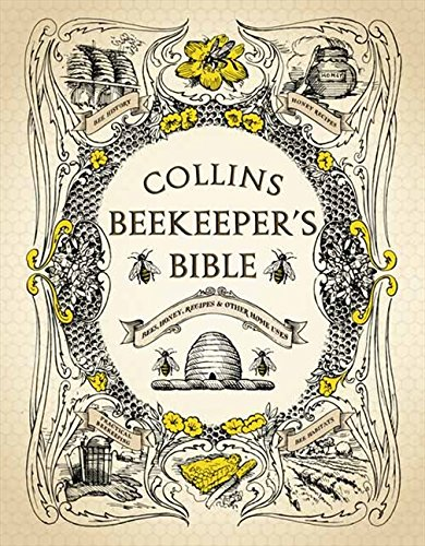Collins Beekeeper's Bible: Bees, honey, recipes and other home uses por Philip Et Al Mccabe
