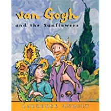 Van Gogh and the Sunflowers (Anholt's Artists)