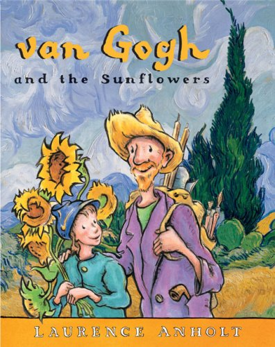 Van Gogh and the Sunflowers (Anholt's Artists Books for Children) -