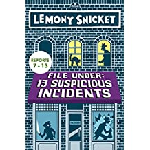 File Under: 13 Suspicious Incidents (Reports 7-13) (All the Wrong Questions) (English Edition)