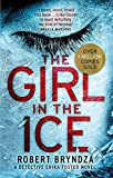 The Girl in the Ice: A gripping serial killer thriller (Detective Erika Foster)
