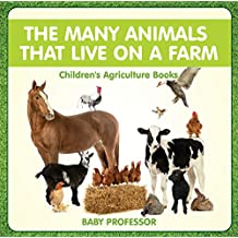The Many Animals That Live on a Farm - Children's Agriculture Books