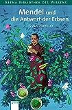 Mendel und die Antwort der Erbsen (Arena Bibliothek des Wissens - Lebendige Biographien) bei Amazon kaufen