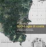 tipO-Logia di costa: insediamenti e tipologie sostenibili per i territori turistici della Sardegna