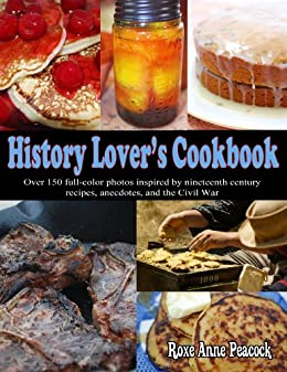 History Lover's Cookbook (English Edition) di [Peacock, Roxe Anne]