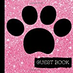 Guest Book: Beautiful Dog Birthday Guest Book With Picture Pages to Keep as a Memory Keep Sake and Treasure Forever: Volume 1 (Dog Birthday Party ... Decorations,Dog Birthday Party Supplies)