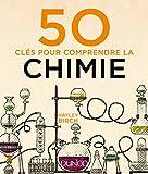 50 clés pour comprendre la chimie (French Edition)
