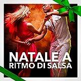 Natale a ritmo di Salsa (Le migliori canzoni natalizie di Salsa latina)