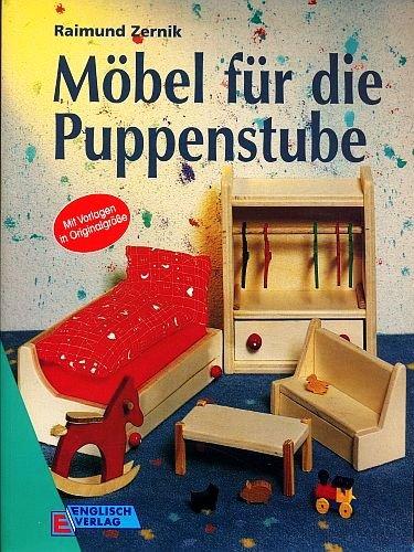 Möbel für die Puppenstube (Illustrierte Ausgabe inkl. Vorlagen in Originalgröße) [Broschiert] (Hobby + Werken)