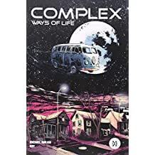 Complex, Ways Of Life