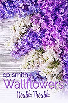 Wallflowers: Double Trouble by [Smith, CP]