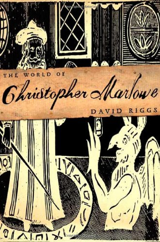 The World of Christopher Marlowe by David Riggs (2005-01-05)
