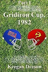 Gridiron Cup, 1982: Part 1: Volume 1 (Gridiron Cup Trilogy) by Keegan Dresow (2013-10-13)