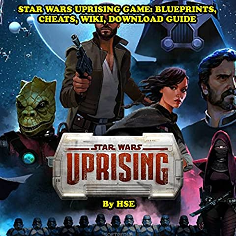 Star Wars Uprising Game: Blueprints, Cheats, Wiki, Download Guide