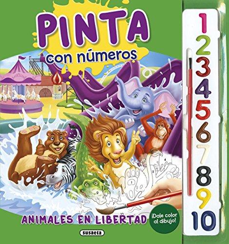 Animales en libertad (Pinta con números) por Susaeta Edicones S A