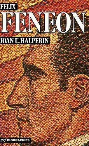 Flix Fnon: Art et anarchie dans le Paris fin de sicle de Joan Ungersma Halperin (21 fvrier 1991) Broch