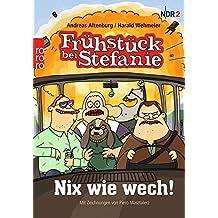 Frühstück bei Stefanie: Nix wie wech!