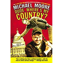 Dude, Where's My Country? by Michael Moore (2004-08-01)