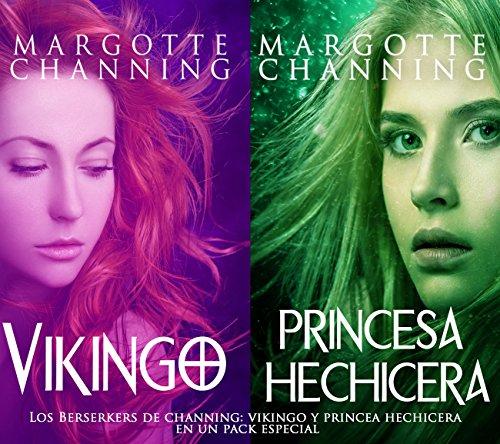 LOS SALVAJES DE CHANNING: VIKINGO y PRINCESA HECHICERA en un pack especial por Margotte Channing