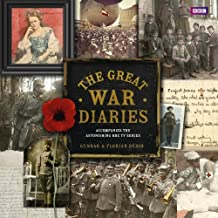 The Great War Diaries: Breathtaking Colour Photographs from a World Torn Apart by Florian Dedio (2014-05-29)