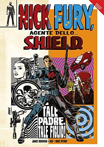 Tale padre, tale figlio! Nick Fury, agente dello... S.H.I.E.L.D. (Marvel)
