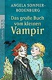 Das große Buch vom kleinen Vampir: Der kleine Vampir/Der kleine Vampir zieht um/Der kleine Vampir verreist