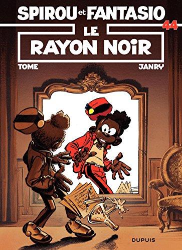 Spirou et Fantasio - Tome 44 - LE RAYON NOIR par Tome