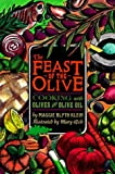 Feast of the Olive: Cooking with Olives and Olive Oil by Maggie Blyth Klein (1994-05-01)