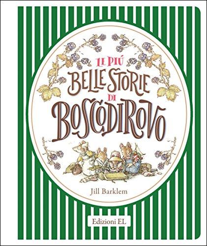 Le più belle storie di Boscodirovo. Ediz. a colori